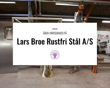 Åben virksomhed på Lars Broe Rustfri Stål A/S